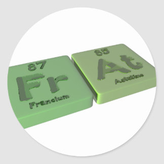 as Fr Francium and At Astatine Classic Round Sticker