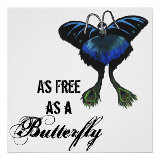As free as a Butterfly Peacock Butterbird Feelings Poster