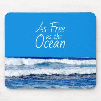 As Free as the Ocean Beautiful Ocean Waves Mouse Pad