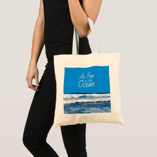 As Free as the Ocean Beautiful Ocean Waves Tote Bag