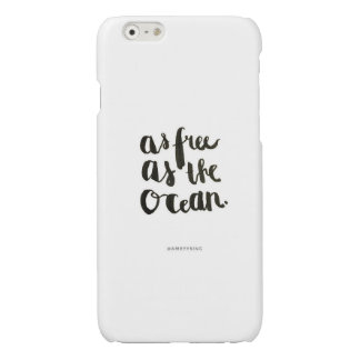 as free as the ocean glossy iPhone 6 case