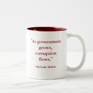 """""""As government grows, corruption flows."""" Two-Tone Coffee Mug"""