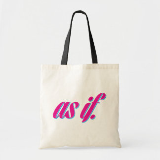 As If Budget Tote Bag