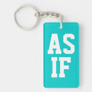 AS IF Turquoise Sarcastic Sassy Idiom Keychain