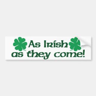 As Irish As They Come! Bumper Sticker