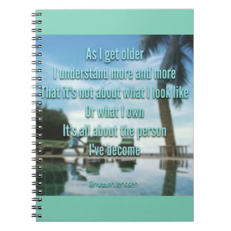 as l get older l understand more and more.... spiral notebook