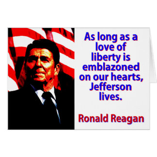 As Long As A Love Of Liberty - Ronald Reagan Card