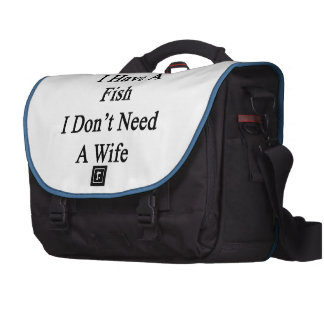 As Long As I Have A Fish I Don't Need A Wife Bags For Laptop