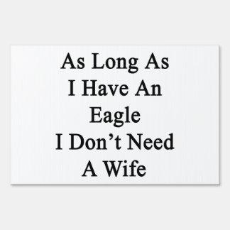 As Long As I Have An Eagle I Don't Need A Wife Sign