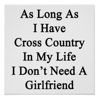 As Long As I Have Cross Country In My Life I Don't Poster