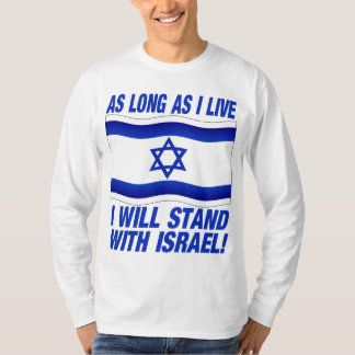 AS long as I live, I will stand with Israel T Shirt