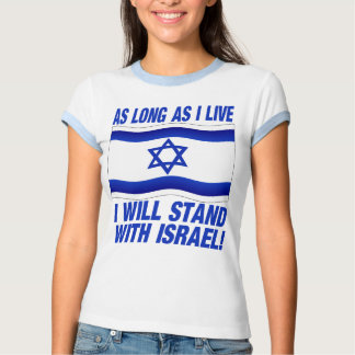 AS long as I live, I will stand with Israel Tee Shirts