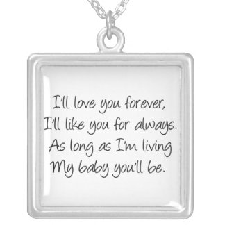 As long as I'm living my baby you'll be Necklace Personalized Necklace