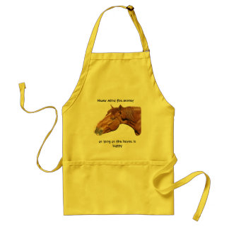 As long as the horse is happy adult apron