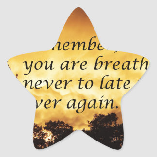 As long as you are breathing you can start over star sticker