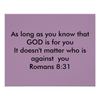 As long as you know that God is for you it doesn't Poster