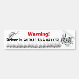 As Mad As A Hatter Bumper Stickers