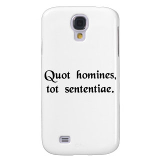 As many men, as many opinions. samsung s4 case