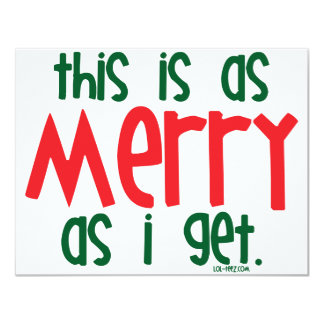 """As Merry As I Get 4.25"""" X 5.5"""" Invitation Card"""