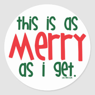 As Merry As I Get Classic Round Sticker