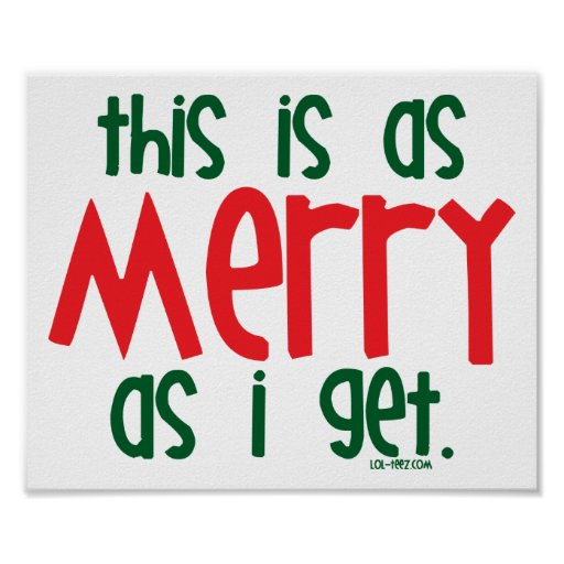 As Merry As I Get Poster