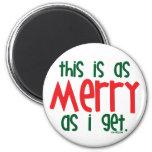 As Merry As I Get Refrigerator Magnet