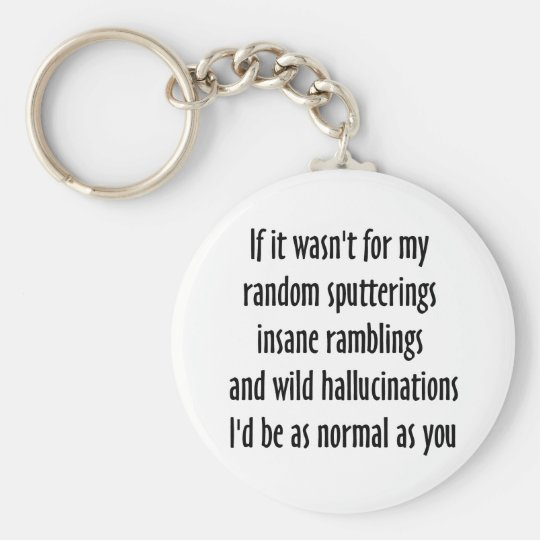 As Normal As You Keychain