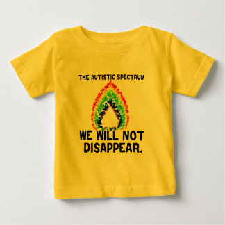 AS: Not Disappear Baby T-Shirt