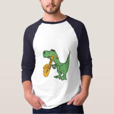As- Saxophone Playing T-rex Dinosaur Shirt at Zazzle