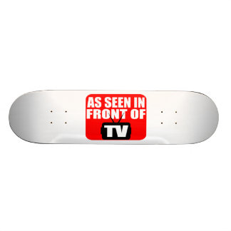 As Seen In Front Of TV Skateboard