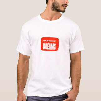 As seen in its dreams T-Shirt