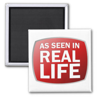 As Seen in Real Life 2 Inch Square Magnet