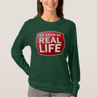 As Seen in Real Life T-Shirt