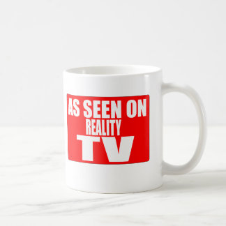 AS SEEN ON REALITY TV MUGS