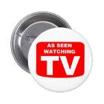 As Seen Watching TV Button