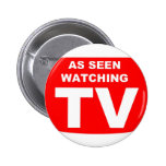As Seen Watching TV Pinback Buttons