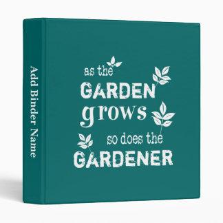 As The Garden Grows So Does The Gardener 3 Ring Binder