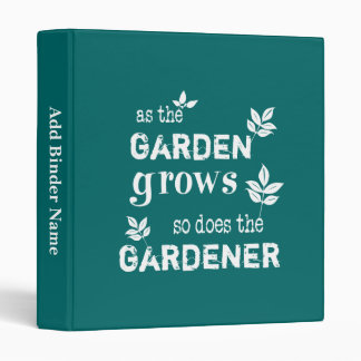 As The Garden Grows So Does The Gardener 3 Ring Binders