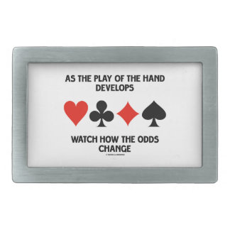 As The Play Of The Hand Develops Watch How Odds Belt Buckle