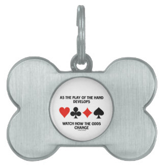 As The Play Of The Hand Develops Watch How Odds Pet Tag