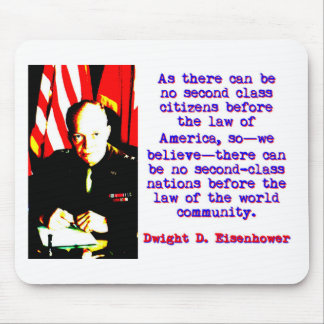 As There Can Be No Second Class - Dwight Eisenhowe Mouse Pad
