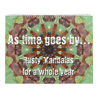As time goes by... Rusty Mandalas for a whole year Calendar