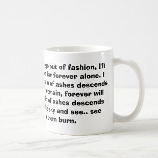 As waves of plastic fame go out of fashion, I'l... Classic White Coffee Mug
