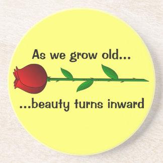 As we grow old, beauty turns inward drink coaster