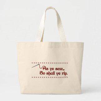 """""""As Ye Sew, So Shall Ye Rip"""" Bag"""