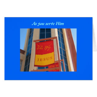 As you serve HIm Card