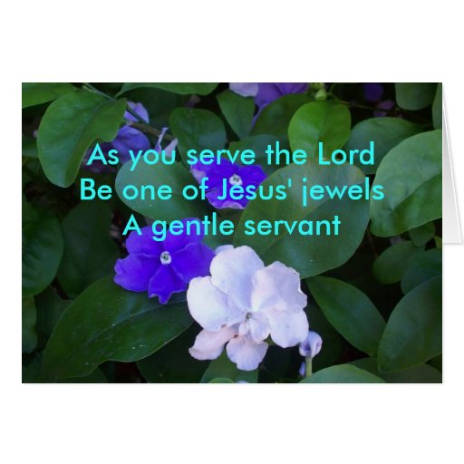 As You Serve The Lord Greeting Card