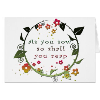 As You Sow Greeting Card