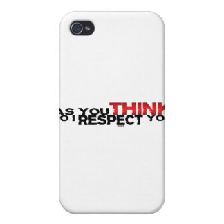 As You Think So I Respect You Cover For iPhone 4