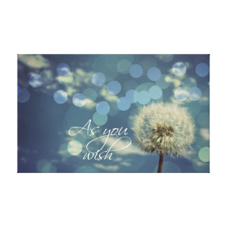 As you wish Quote with Dandelion Canvas Print